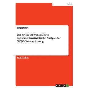 Die-NATO-im-Wandel.-Eine-sozialkonstruktivistische-Analyse-der-NATO-Osterweiterung