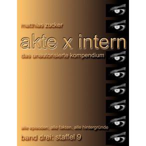 Akte-X-Intern---Das-unautorisierte-Kompendium-Band-3