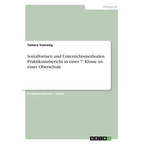 Sozialformen-und-Unterrichtsmethoden.-Praktikumsbericht-in-einer-7.-Klasse-an-einer-Oberschule