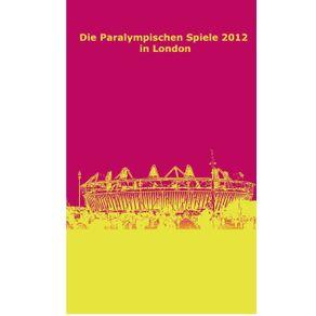 Die-Paralympischen-Spiele-2012-in-London