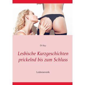 Lesbische-Kurzgeschichten-prickelnd-bis-zum-Schluss