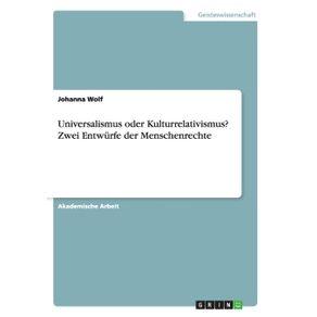 Universalismus-oder-Kulturrelativismus--Zwei-Entwurfe-der-Menschenrechte