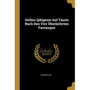 Gothes-Iphigenie-Auf-Tauris-Nach-Den-Vier-Uberlieferten-Fassungen