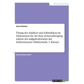 Ubung-der-Addition-und-Subtraktion-im-Zahlenraum-bis-20-ohne-Zehnerubergang-mittels-des-Aufgabenformats-der-Zahlenmauern--Mathematik-1.-Klasse-