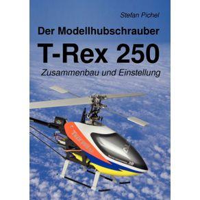 Der-Modellhubschrauber-T-Rex-250