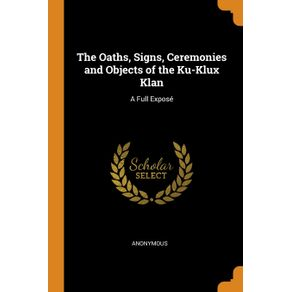 The-Oaths-Signs-Ceremonies-and-Objects-of-the-Ku-Klux-Klan