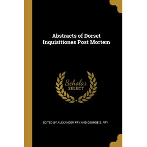 Abstracts-of-Dorset-Inquisitiones-Post-Mortem