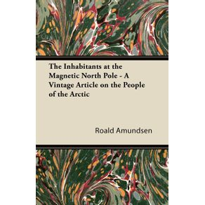 The-Inhabitants-at-the-Magnetic-North-Pole---A-Vintage-Article-on-the-People-of-the-Arctic