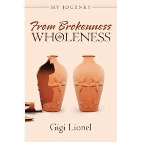 From-Brokenness-to-Wholeness