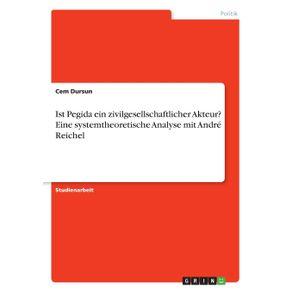 Ist-Pegida-ein-zivilgesellschaftlicher-Akteur--Eine-systemtheoretische-Analyse-mit-Andre-Reichel