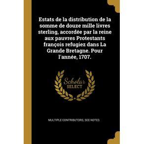 Estats-de-la-distribution-de-la-somme-de-douze-mille-livres-sterling-accordee-par-la-reine-aux-pauvres-Protestants-francois-refugiez-dans-La-Grande-Bretagne.-Pour-lannee-1707.