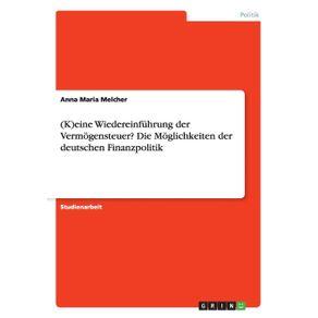 -K-eine-Wiedereinfuhrung-der-Vermogensteuer--Die-Moglichkeiten-der-deutschen-Finanzpolitik