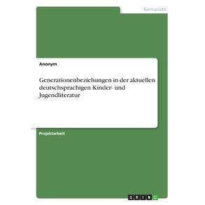 Generationenbeziehungen-in-der-aktuellen-deutschsprachigen-Kinder--und-Jugendliteratur