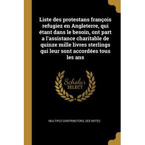 Liste-des-protestans-francois-refugiez-en-Angleterre-qui-etant-dans-le-besoin-ont-part-a-lassistance-charitable-de-quinze-mille-livres-sterlings-qui-leur-sont-accordees-tous-les-ans