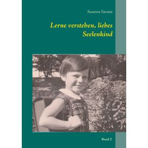 Lerne-verstehen-liebes-Seelenkind