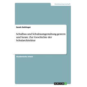 Schulbau-und-Schulraumgestaltung-gestern-und-heute.-Zur-Geschichte-der-Schularchitektur