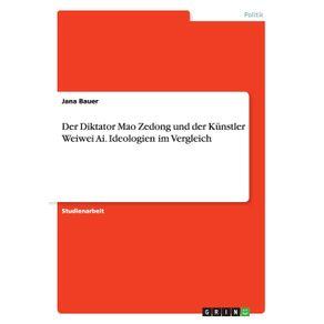 Der-Diktator-Mao-Zedong-und-der-Kunstler-Weiwei-Ai.-Ideologien-im-Vergleich