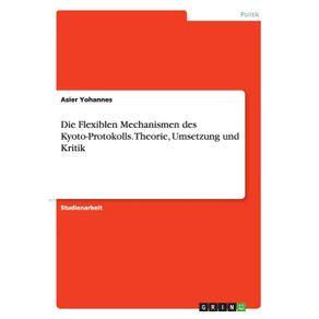 Die-Flexiblen-Mechanismen-des-Kyoto-Protokolls.-Theorie-Umsetzung-und-Kritik