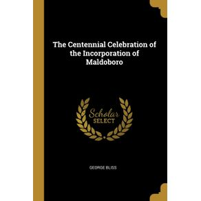 The-Centennial-Celebration-of-the-Incorporation-of-Maldoboro