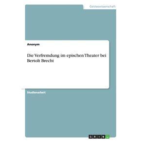 Die-Verfremdung-im-epischen-Theater-bei-Bertolt-Brecht
