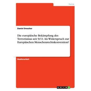 Die-europaische-Bekampfung-des-Terrorismus-seit-9-11.-Im-Widerspruch-zur-Europaischen-Menschenrechtskonvention-