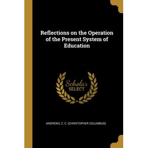 Reflections-on-the-Operation-of-the-Present-System-of-Education
