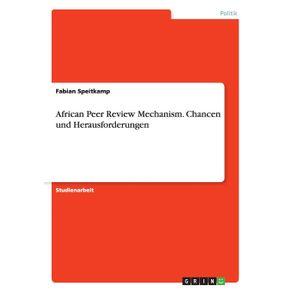 African-Peer-Review-Mechanism.-Chancen-und-Herausforderungen