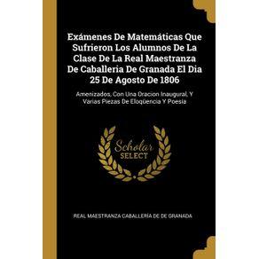Examenes-De-Matematicas-Que-Sufrieron-Los-Alumnos-De-La-Clase-De-La-Real-Maestranza-De-Caballeria-De-Granada-El-Dia-25-De-Agosto-De-1806