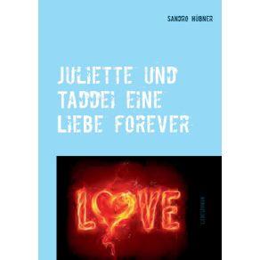 Juliette-und-Taddei-eine-Liebe-forever
