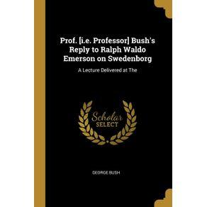 Prof.--i.e.-Professor--Bushs-Reply-to-Ralph-Waldo-Emerson-on-Swedenborg