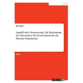 Angriff-oder-Erneuerung--Die-Bedeutung-der-Alternative-fur-Deutschland-fur-die-liberale-Demokratie