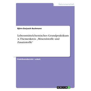 """Lebensmittelchemisches-Grundpraktikum-A.-Themenkreis-""""Mineralstoffe-und-Zusatzstoffe"""