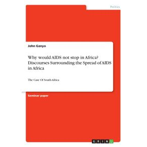 Why-would-AIDS-not-stop-in-Africa--Discourses-Surrounding-the-Spread-of-AIDS-in-Africa