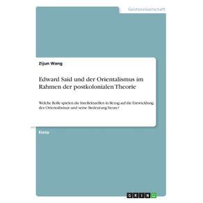 Edward-Said-und-der-Orientalismus-im-Rahmen-der-postkolonialen-Theorie