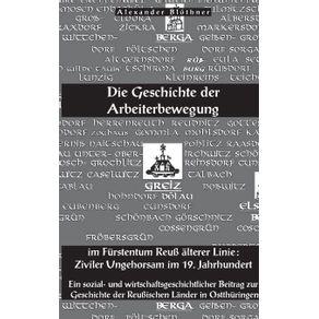 Die-Geschichte-der-Arbeiterbewegung-im-Furstentum-Reuss-alterer-Linie---Ziviler-Ungehorsam-im-19.-Jahrhundert