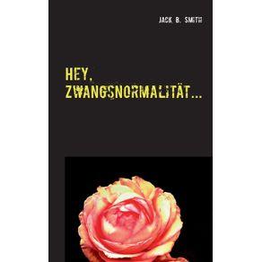 Hey-Zwangsnormalitat...