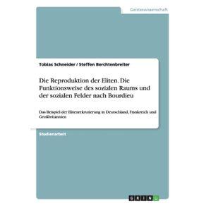 Die-Reproduktion-der-Eliten.-Die-Funktionsweise-des-sozialen-Raums-und-der-sozialen-Felder-nach-Bourdieu