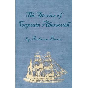 The-Stories-of-Captain-Abersouth-by-Ambrose-Bierce
