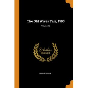 The-Old-Wives-Tale-1595--Volume-10