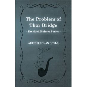The-Problem-of-Thor-Bridge--Sherlock-Holmes-Series-