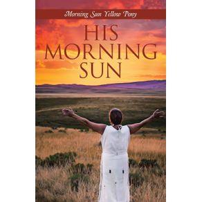 His-Morning-Sun