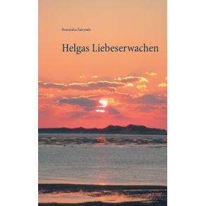 Helgas-Liebeserwachen