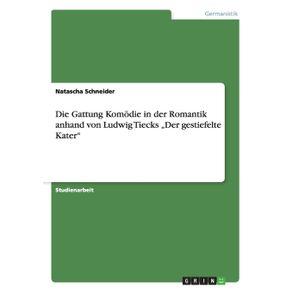 """Die-Gattung-Komodie-in-der-Romantik-anhand-von-Ludwig-Tiecks-""""Der-gestiefelte-Kater"""