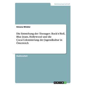 Die-Entstehung-der-›Teenager‹.-RocknRoll-Blue-Jeans-Hollywood-und-die-Coca-Colonisierung-der-Jugendkultur-in-Osterreich