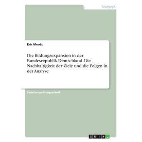 Die-Bildungsexpansion-in-der-Bundesrepublik-Deutschland.-Die-Nachhaltigkeit-der-Ziele-und-die-Folgen-in-der-Analyse