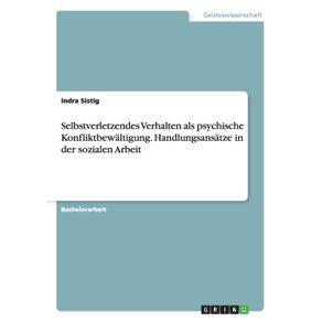 Selbstverletzendes-Verhalten-als-psychische-Konfliktbewaltigung.-Handlungsansatze-in-der-sozialen-Arbeit