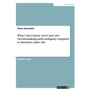 What-I-dont-know-wont-hurt-me--Decisionmaking-under-ambiguity-compared-to-decisions-under-risk