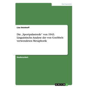 """Die-""""Sportpalastrede-von-1943.-Linguistische-Analyse-der-von-Goebbels-verwendeten-Metaphorik"""