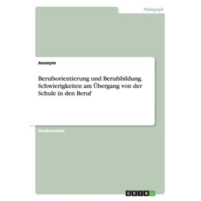 Berufsorientierung-und-Berufsbildung.-Schwierigkeiten-am-Ubergang-von-der-Schule-in-den-Beruf