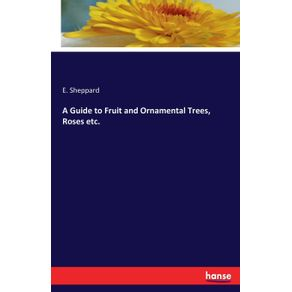 A-Guide-to-Fruit-and-Ornamental-Trees-Roses-etc.